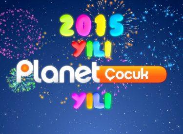 2015 Yılı Planet Çocuk Yılı