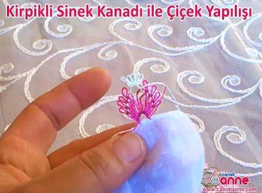 Kirpikli Sinek Kanadı ile Çiçek Yapılışı