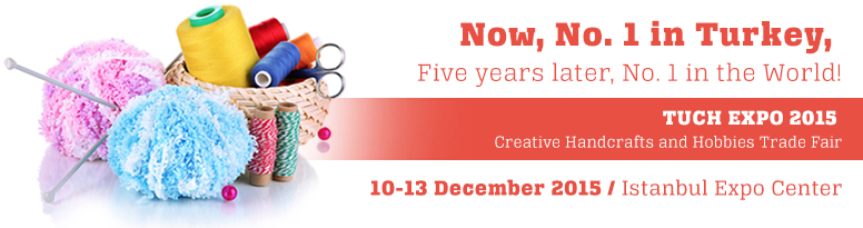 KNITTING, CRAFTS, HOBBİES, SEWING FAIR - TUCH EXPO TURKEY