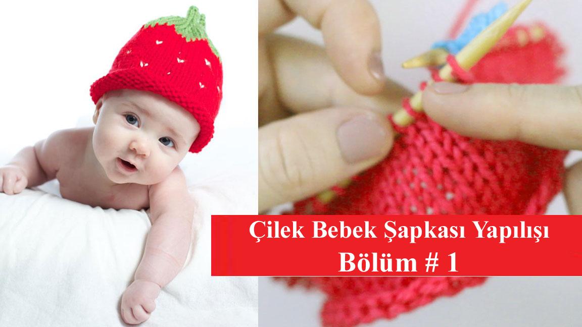Çilekli Bebek Şapkası Bölüm 1