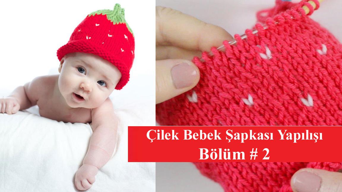 Çilekli Bebek Şapkası Bölüm 2