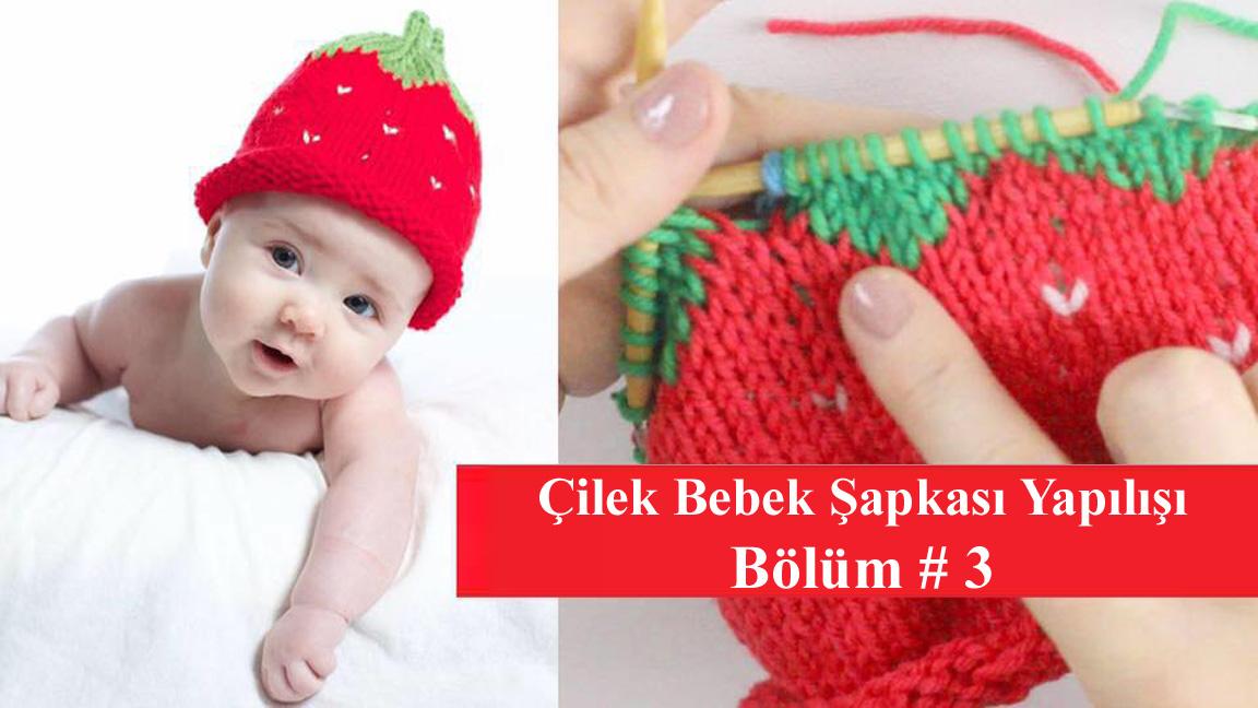 Çilekli Bebek Şapkası Bölüm 3