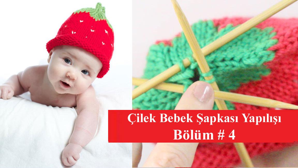 Çilekli Bebek Şapkası Bölüm 4