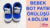 Bebek Bot Patik Nasıl Örülür 4.Bölüm