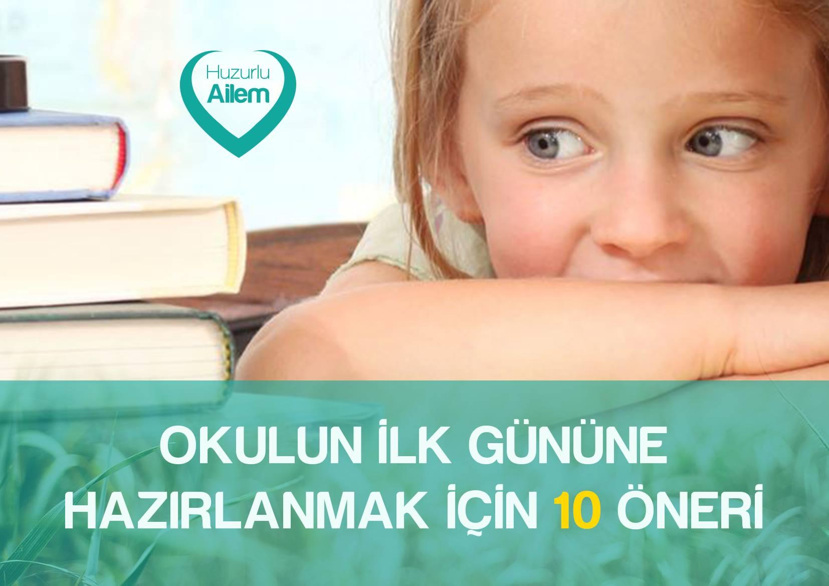 Çocuğunuzu okulun ilk günlerine hazırlanılması için 10 öneri